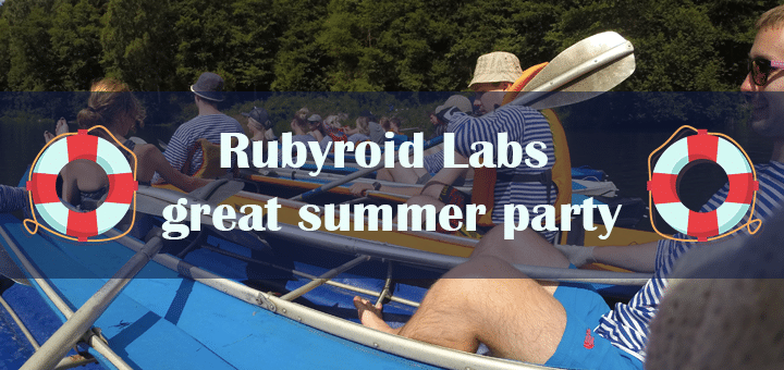 Rubyroid Labs summer party