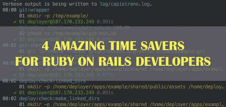 4 Amazing Time Savers for Ruby on Rails Developers