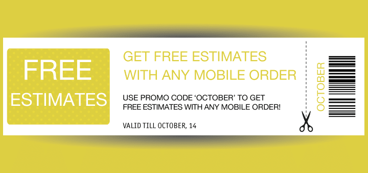 OFFER: Get FREE estimates with any Mobile order!