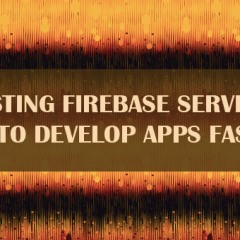 Testing Firebase Service: How to Develop Apps Faster?