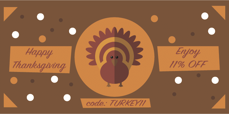 Happy Thanksgiving – Get Our 11% Discount!