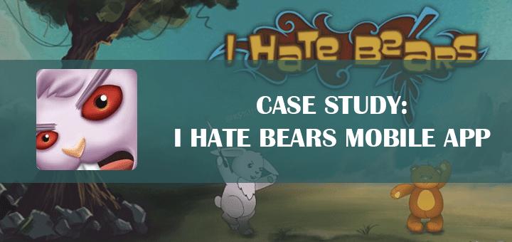 Case Study: I Hate Bears Mobile Application