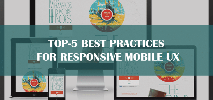 Top-5 Best Practices  for Responsive Mobile UX