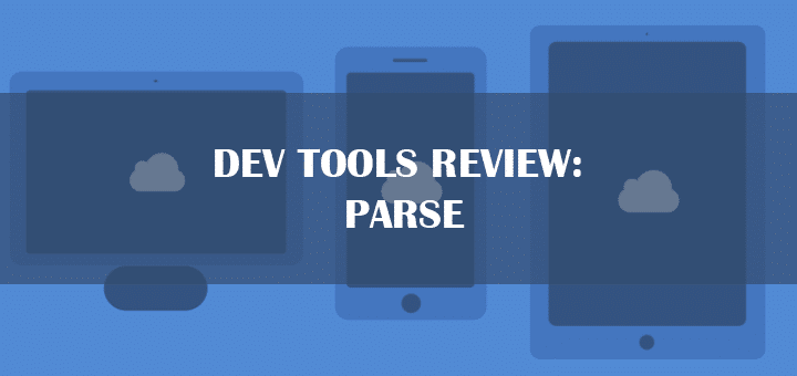 Dev Tools Review: Parse