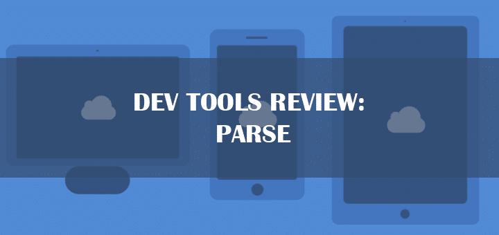 Dev Tools Review: Parse