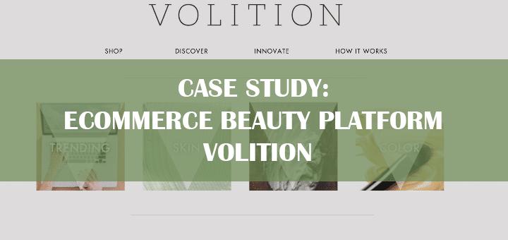 Case Study: e-Commerce Beauty Platform Volition