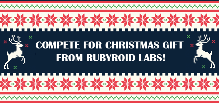 Compete for Christmas gift from Rubyroid Labs!