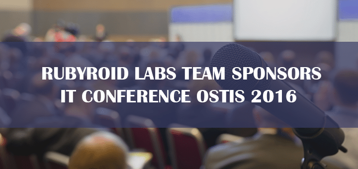 Rubyroid Labs Team Sponsors IT Conference OSTIS 2016