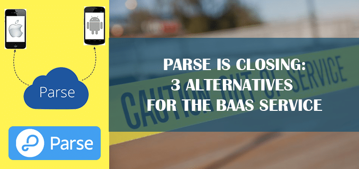 Parse is Closing: 3 Alternatives for the BaaS Service
