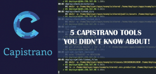 5 Capistrano Tools You Didn't Know About!