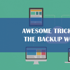 Awesome Tricks of the Backup World