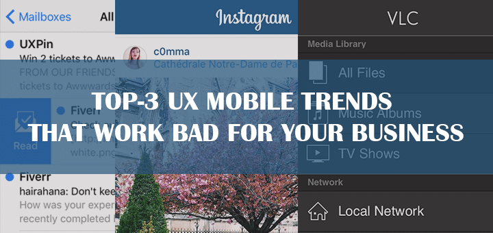 Top-3 UX Mobile Trends that Work Bad for Your Business