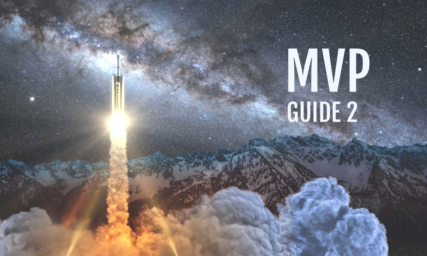 Ultimate Guide to Building a Successful MVP. Part 2