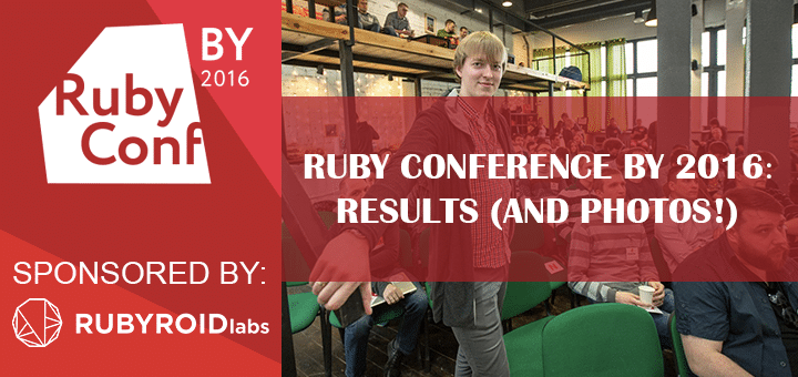 Ruby Conference BY 2016: Results (and Photos!)