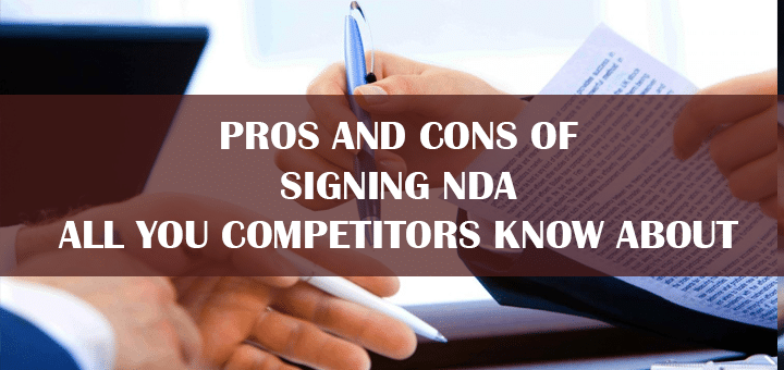 Pros and Cons of Signing NDA All Your Competitors Know About