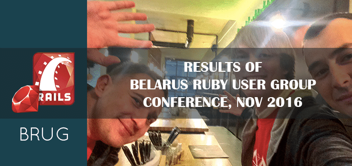 Results of Belarus Ruby User Group Conference – Nov 2016