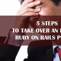 5 Steps to Take Over an Existing Ruby on Rails Project