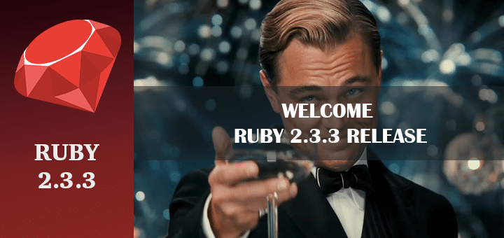 Welcome Ruby 2.3.3 Release