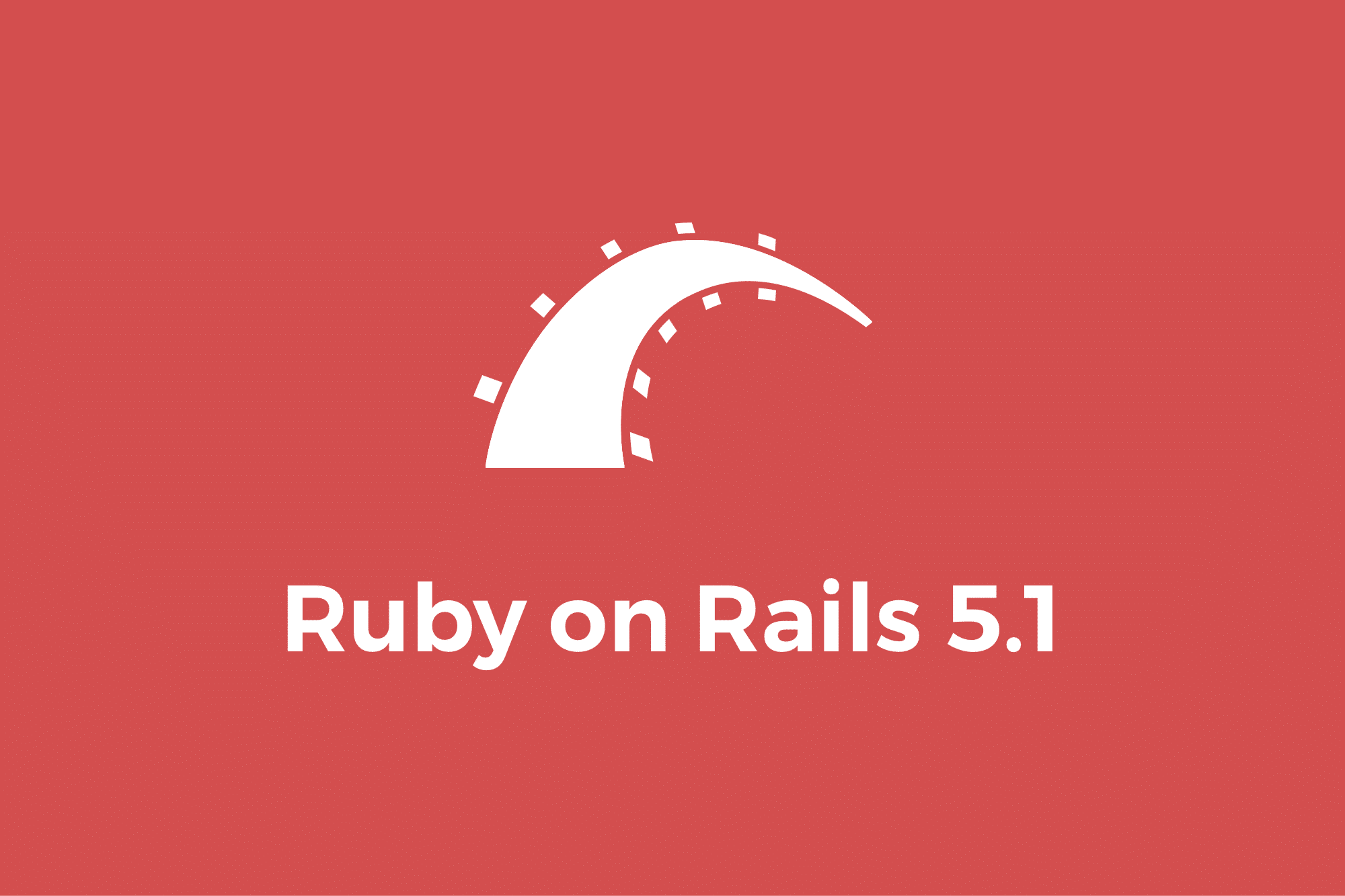 Welcome Ruby on Rails 5.1