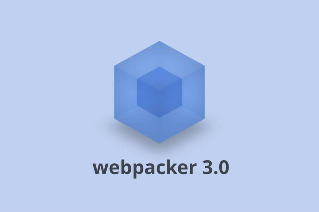 Welcome Release of Webpacker 3.0